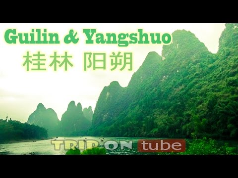 Trip on tube : China trip (中国) Episode 22 - Guilin & Yangshuo ( 桂林 阳朔 ) 50fps