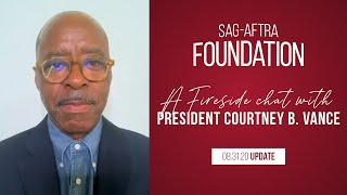 Monthly Fireside Chat with Foundation President Courtney B. Vance 8/31/20