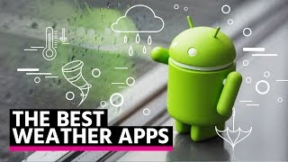 Those are the best weather apps for Android