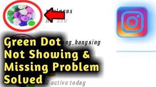 Fix Instagram Green Dot Not Showing & Missing Problem Solved