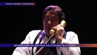 Yvelines | Bernard Pinet, un Yvelinois sur le devant de la scène