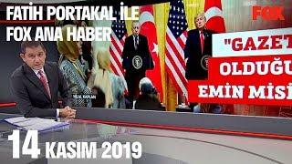 14 Kasım 2019 Fatih Portakal ile FOX Ana Haber
