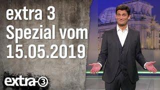 Extra 3 Spezial vom 15.05.2019: Das Beste der vergangenen Monate