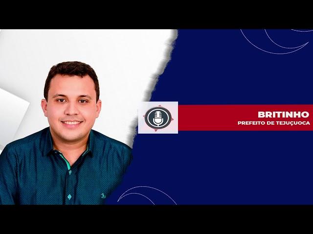 Entrevista com o Prefeito de Tejuçuoca Britinho