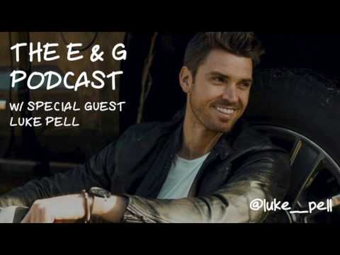 The E & G Podcast with Special Guest Luke Pell (The Bachelorette Season 12)