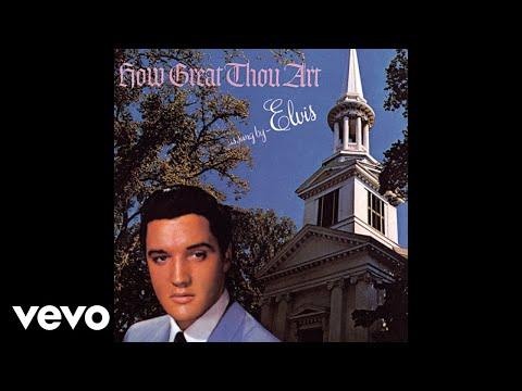 Elvis Presley How Great Thou Art Audio Youtube