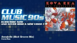 Kova Rea - Annabelle - Illicit Groove Mix - ClubMusic90s