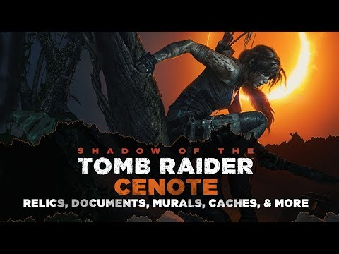 Shadow of the Tomb Raider • Cenote Collectibles • Relics, Documents, Murals & MORE