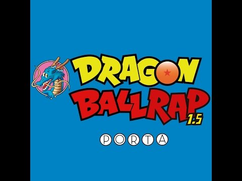 Porta - Dragon Ball Rap 1.5 | Video Oficial