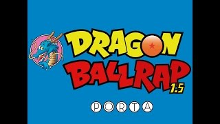 Porta | Dragon Ball Rap 1.5 | Video Oficial