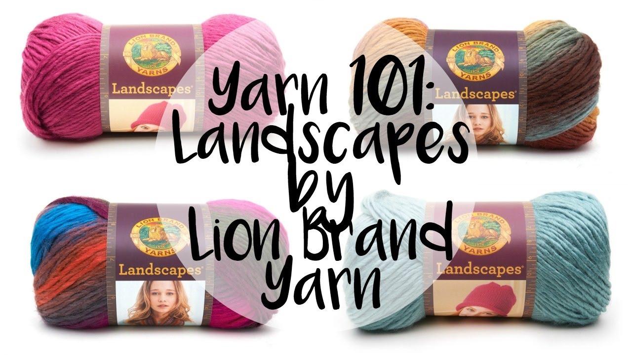 Yarn 101 Lion Brand Landscapes Episode 346 Youtube