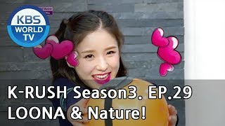 Today's GUEST : LOONA & Nature [KBS World Idol Show K-RUSH3 2018.09.28]