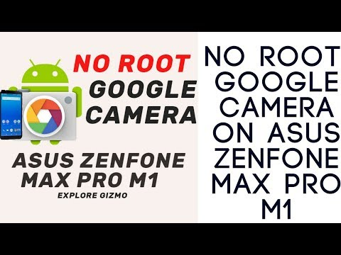 NO ROOT Mini Google Camera For Asus ZenFone Max Pro M1 - My Best Camera Apps