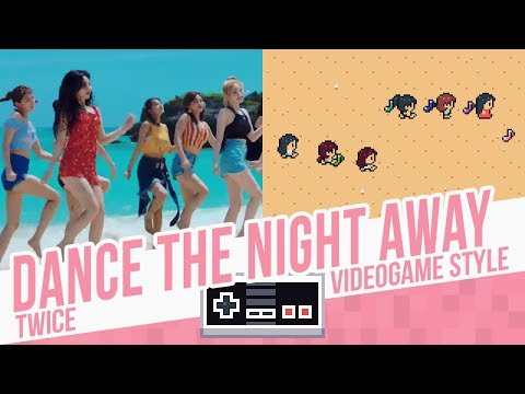 DANCE THE NIGHT AWAY, Twice - Videogame Style - 8 Bits