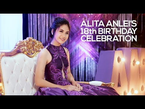 Alita Anlei's 18th Birthday Celebration