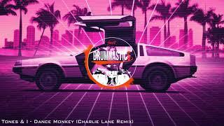 Download Tones & I - Dance Monkey (Charlie Lane Remix)