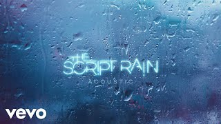 The Script Rain Acoustic Version Audio