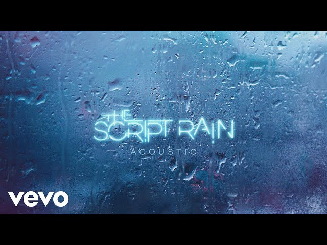 The Script - Rain (Acoustic Version) [Audio]