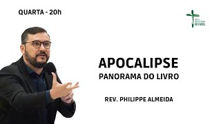 Culto Doutrina e Oração - Quarta 24/02/21 - Apocalipse - Panorama do Livro Parte 2 - Rev. Philippe