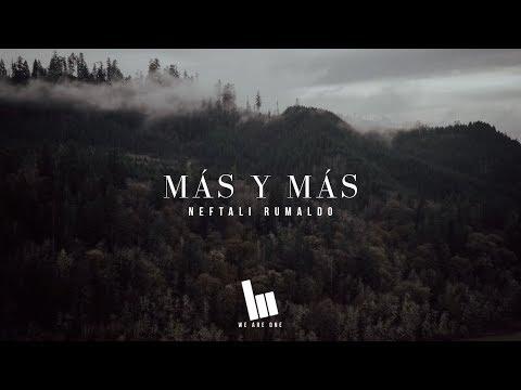 Más Y Más (Israel Houghton - More And More En Español)   LETRA   Neftali Rumaldo
