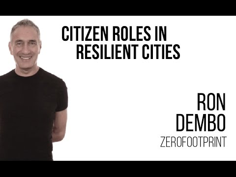 Ron Dembo - Citizen Roles in Resilient Cities