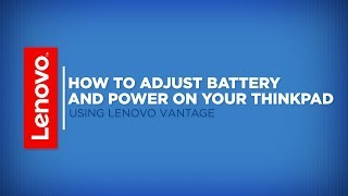 How To - Adjust Battery and Power on Your ThinkPad Using Lenovo Vantage