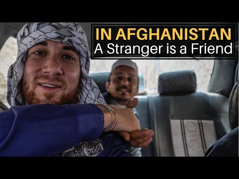 In Afghanistan, A Stranger is a Friend 😄