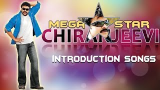 Mega Star Chiranjeevi || 60 Years Birthday Special || Best introduction Video Songs Jukebox
