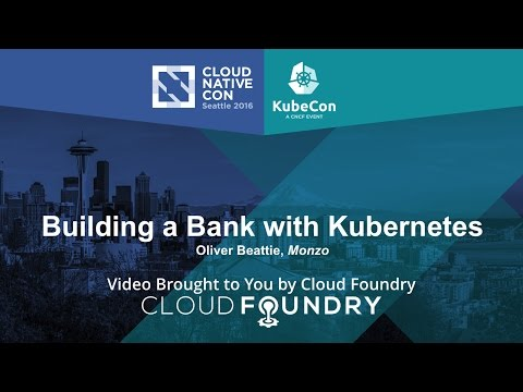 Building a Bank with Kubernetes by Oliver Beattie, Monzo