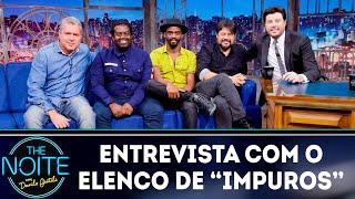 Entrevista com o elenco da série Impuros   The Noite (19/10/18)