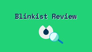 A Detailed Review of Blinkist: Is It Worth Your Money? (Updated 2019)