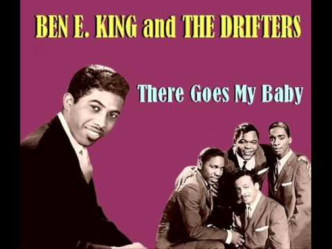 Ben E. King and The Drifters  There Goes My Baby