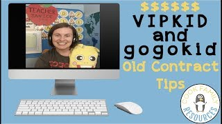How to Maximize Your Pay: VIPKID and Gogokid - Old Contract