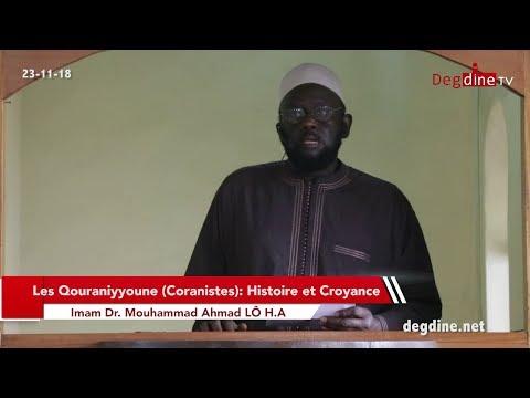Khoutbah 23-11-18 | Les Qouraniyyoune (Coranistes): Histoire et Croyance | Dr. M. Ahmad LO H.A