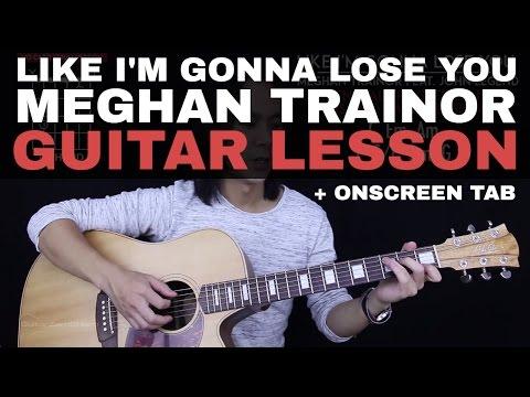 Like I'm Gonna Lose You Guitar Tutorial - Meghan Trainor Guitar Lesson |Fingerpicking + Easy Chords|