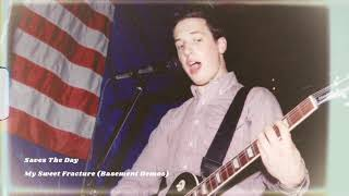"""Saves The Day """"My Sweet Fracture (Basement Demo)"""""""