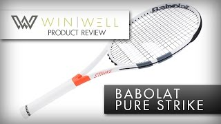 Win Well Product Review - New Babolat Pure Strike 2016 (Project one7)