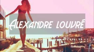 Alexandre Louvré --The Life I (French House)