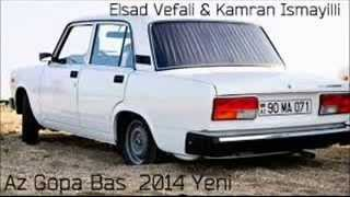 Elsad vefali ft Kamran Ismayilli Az Gopa bas