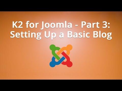 K2 For Joomla - Part 3: Setting Up A Basic Blog