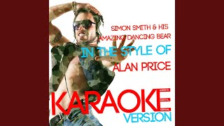 Simon Smith & His Amazing Dancing Bear (In the Style of Alan Price) (Karaoke Version)