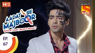 Aadat Se Majboor - Ep 67 - Webisode - 3rd January, 2018