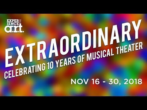 ExtraOrdinary: 10 Years of Musical Theater at the A.R.T.
