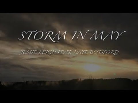Storm in May lyric video by Jessie Leigh feat. Nate Botsford