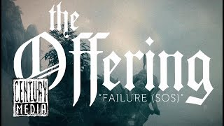 THE OFFERING - Failure (S.O.S) (Lyric Video)