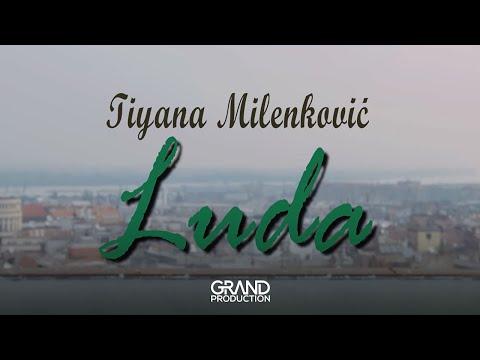 Tiyana Milenković - Luda - (Official Video 2019)