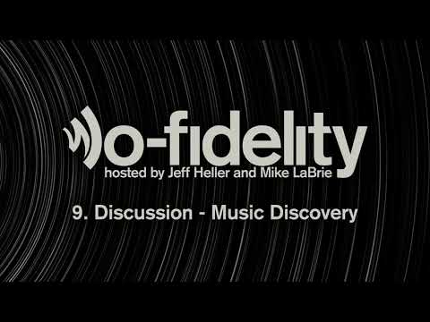 lo-fidelity episode 9. Discussion - Music Discovery