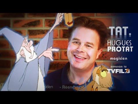 TAT – avec Hugues Protat, magicien