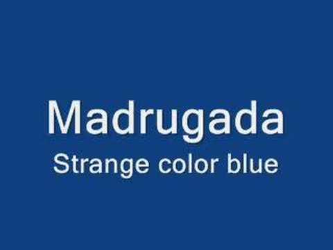 Madrugada - Strange color blue