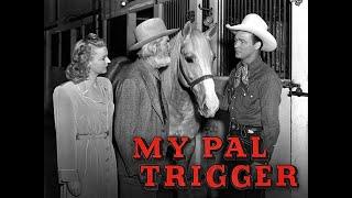 My Pal Trigger - Full Movie |  Roy Rogers, Trigger, George 'Gabby' Hayes, Dale Evans, Jack Holt